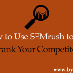 SEMrush Review: The Only Tool You Need to Overtake Your Competitors