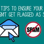 Top 5 Tips to ensure your Email does not get flagged as spam ?
